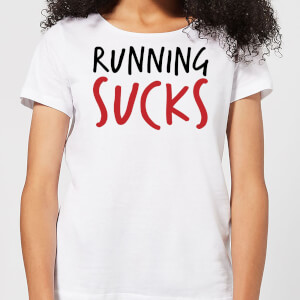 Running Sucks Women's T-Shirt - White