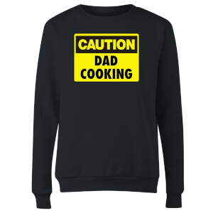 Caution Dad Cooking - Black Womens Sweatshirt