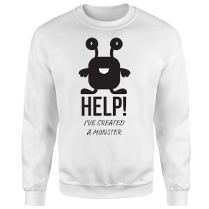 HELP Ive Created a Monster Sweatshirt - White
