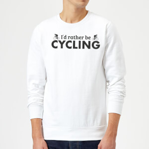 I'd Rather be Cycling Sweatshirt - White