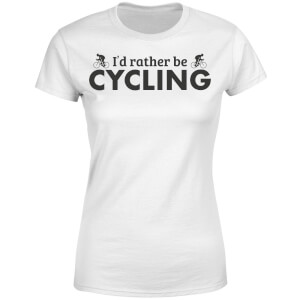 I'd Rather be Cycling Women's T-Shirt - White