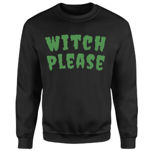 Witch Please Sweatshirt - Black