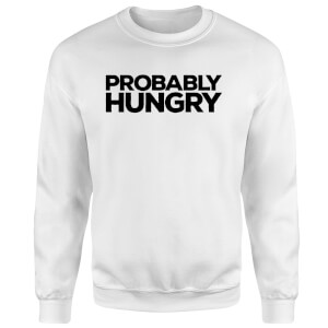 Probably Hungry Sweatshirt - White