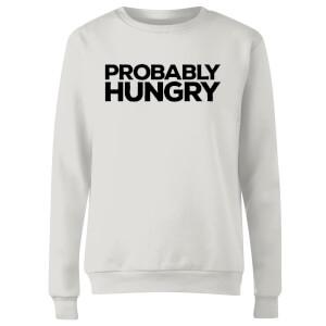 Probably Hungry Women's Sweatshirt - White