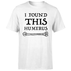 I Found this Humurus T-Shirt - White