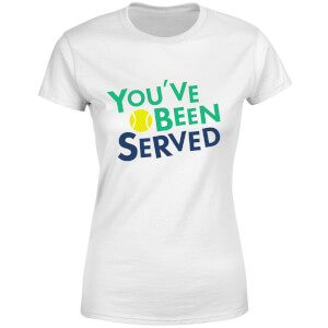 You've Been Served Women's T-Shirt - White