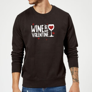 Sweat Homme Wine Is My Valentine - Noir