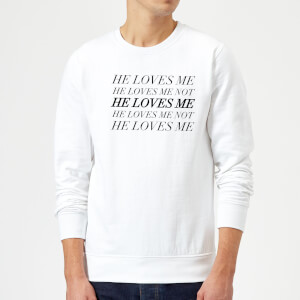 He Loves Me, He Loves Me Not Sweatshirt - White