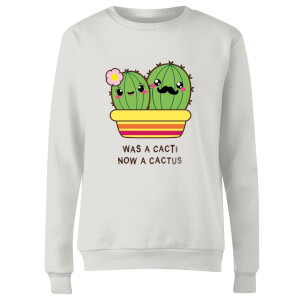 Was A Cacti, Now A Cactus Women's Sweatshirt - White