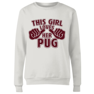 This Girl Loves Her Pug Frauen Pullover - Weiß