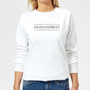 "Sudadera ""Il M'Aime Un Peu, Beacoup, Passionnément..."" - Mujer - Blanco"