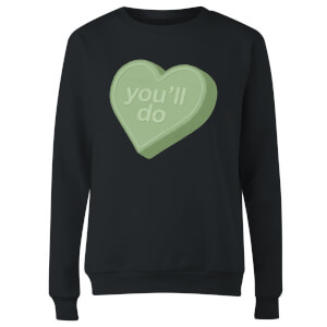 You'll Do Women's Sweatshirt - Black