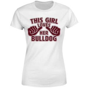 This Girl Loves Her Bulldog Women's T-Shirt - White