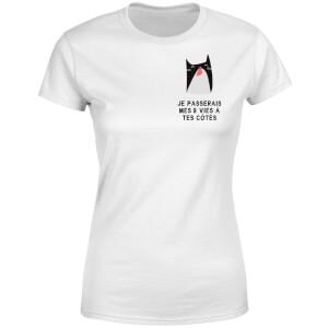 Je Passerais Mes 9 Vies à Tes Côtés Women's T-Shirt - White