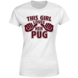 This Girl Loves Her Pug Women's T-Shirt - White