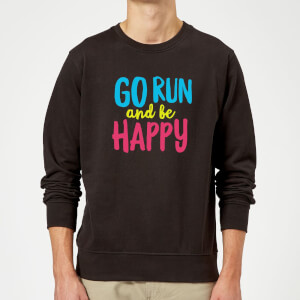 Go Run And Be Happy Sweatshirt - Black