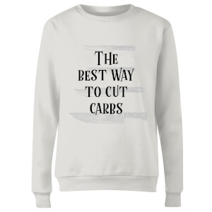 The Best Way To Cut Carbs Women's Sweatshirt - White