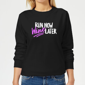 Run Now WIne Later Women's Sweatshirt - Black