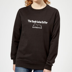 The Book Was Better Women's Sweatshirt - Black