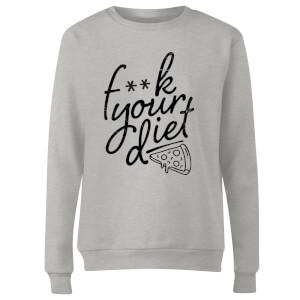 F**k Your Diet Women's Sweatshirt - Grey