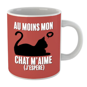 Au Moins Mon Chat M'aime J'espere Mug