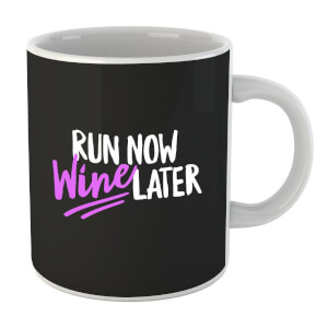 Run Now WIne Later Mug