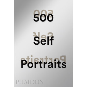 Phaidon: 500 Self-Portraits