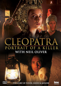 Neil Oliver - Cleopatra - Portrait of a Killer
