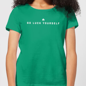 Go Luck Yourself Women's T-Shirt - Kelly Green