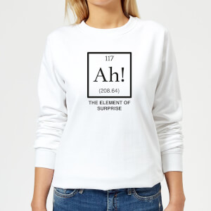 Ah The Element Of Surprise Women's Sweatshirt - White