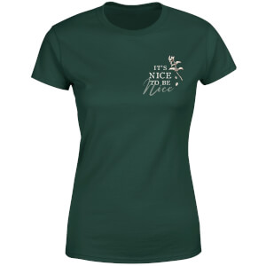 It's Nice To Be Nice Women's T-Shirt - Forest Green