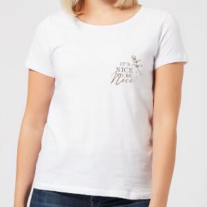 It's Nice To Be Nice Women's T-Shirt - White