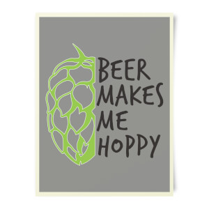 Beershield Beer Makes Me Hoppy Art Print