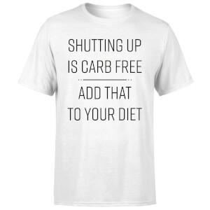Shutting Up Is Carb Free Men's T-Shirt - White