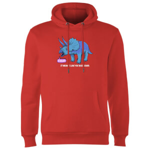 RAWR! It Means I Love You Hoodie - Red
