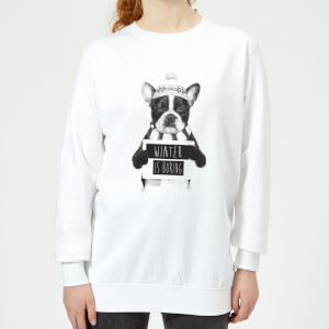 Winter Is Boring Women's Sweatshirt - White