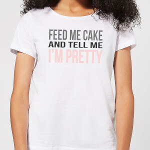 Be My Pretty Feed Me Cake Women's T-Shirt - White