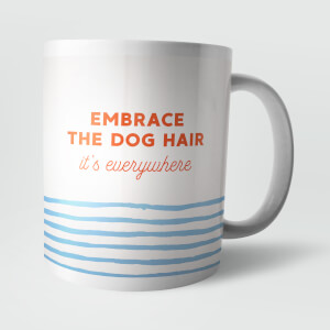 Embrace The Dog Hair Mug
