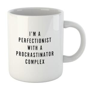 PlanetA444 I'm A Perfectionist with A Procrastinator Complex Mug