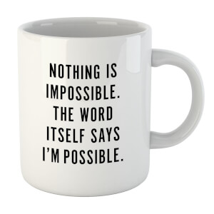 PlanetA444 Nothing Is Impossible Mug