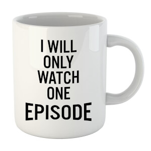 PlanetA444 I Will Only Watch One Episode Mug