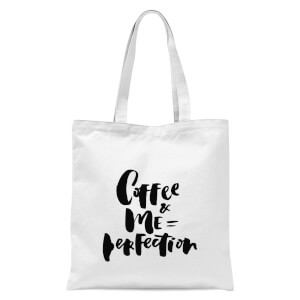 PlanetA444 Coffee+me=perfection Tote Bag - White