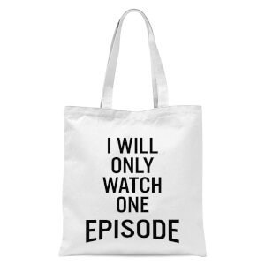 PlanetA444 I Will Only Watch One Episode Tote Bag - White