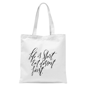 PlanetA444 Life Is Short, Eat Dessert First Tote Bag - White