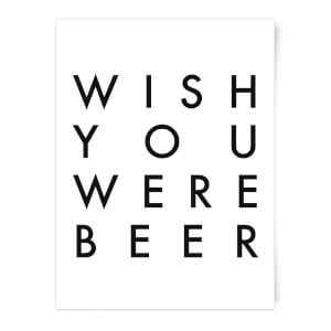 PlanetA444 Wish You Were Beer Art Print