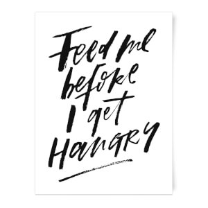 PlanetA444 Feed Me Before I Get Hangry Art Print