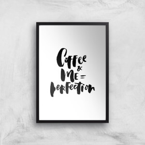 PlanetA444 Coffee+me=perfection Art Print
