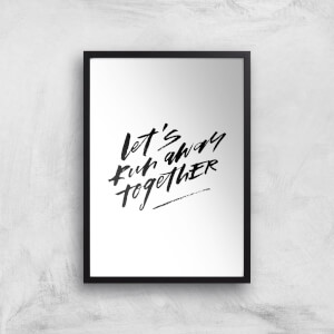 PlanetA444 Let' Run Away Together Art Print