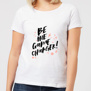 Be The Game Changer Women's T-Shirt - White