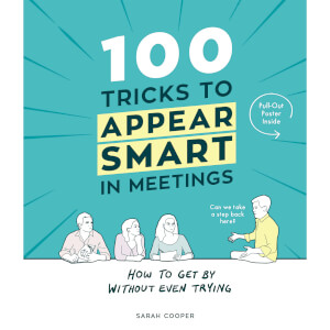 100 Tricks to Appear Smart in Meetings (Hardback)